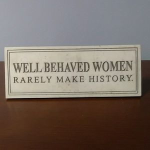 Other - Well Behaved Women plaque